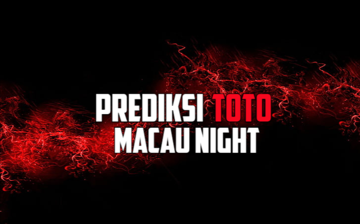 Prediksi Toto Macau Night Minggu 13 September 2020